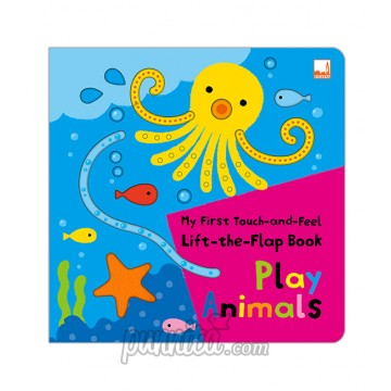 My First Touch and Feel Lift the Flap Book - Play Animals