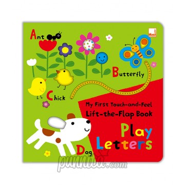 My First Touch and Feel Lift the Flap Book - Play Letter